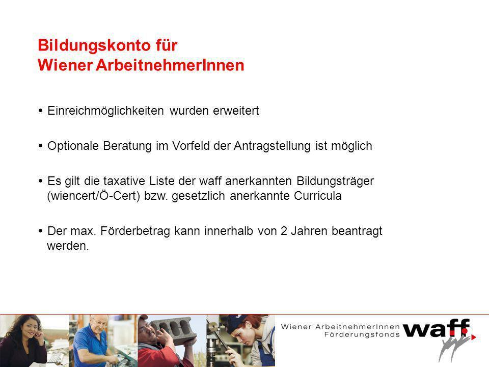 Bildungskonto für Wiener ArbeitnehmerInnen Einreichmöglichkeiten wurden erweitert Optionale Beratung im Vorfeld der Antragstellung ist möglich Es gilt