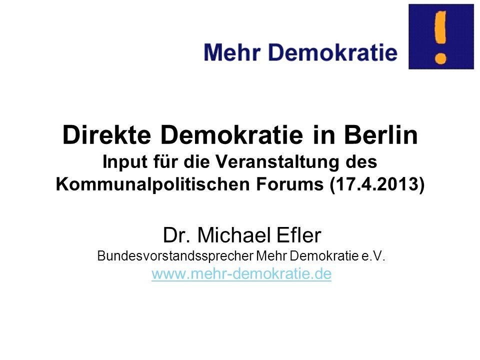 Direkte Demokratie in Berlin Input für die Veranstaltung des Kommunalpolitischen Forums (17.4.2013) Dr.