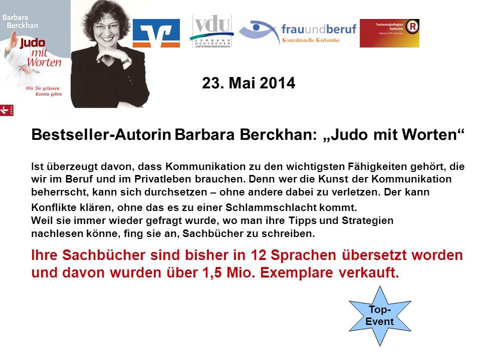 Kontaktstelle Frau und Beruf2 23. Mai 2014 Bestseller-Autorin Barbara Berckhan: Judo mit Worten Ist überzeugt davon, dass Kommunikation zu den wichtig