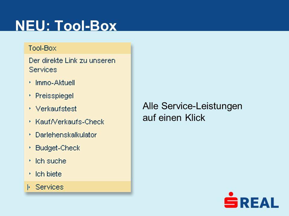 Alle Service-Leistungen auf einen Klick NEU: Tool-Box