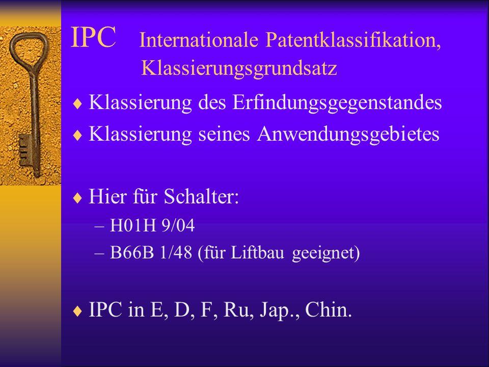 IPC Internationale Patentklassifikation, Klassierungsgrundsatz Klassierung des Erfindungsgegenstandes Klassierung seines Anwendungsgebietes Hier für S