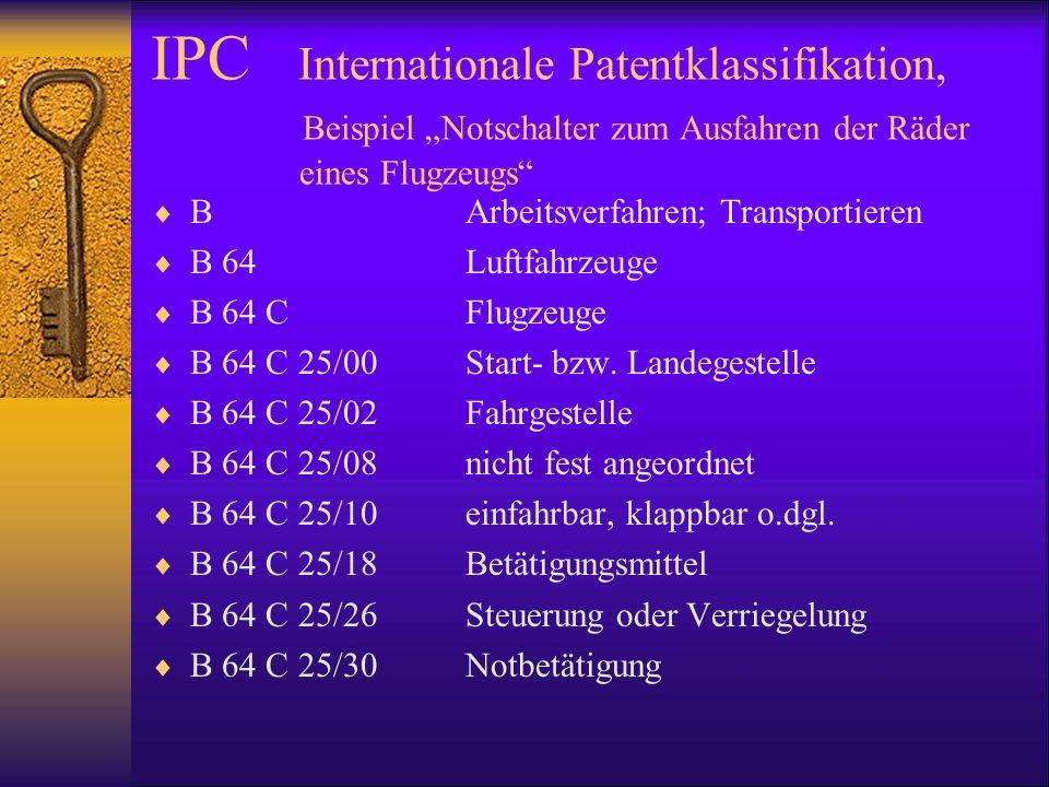 IPC Internationale Patentklassifikation, Beispiel Notschalter zum Ausfahren der Räder eines Flugzeugs BArbeitsverfahren; Transportieren B 64Luftfahrze