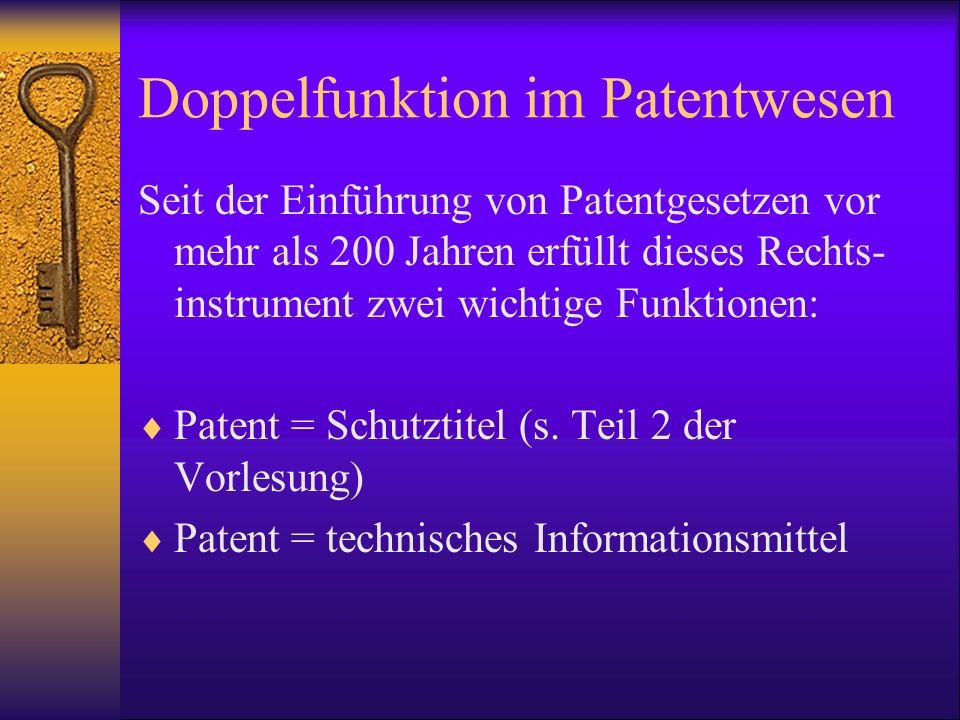 Doppelfunktion im Patentwesen Seit der Einführung von Patentgesetzen vor mehr als 200 Jahren erfüllt dieses Rechts- instrument zwei wichtige Funktione