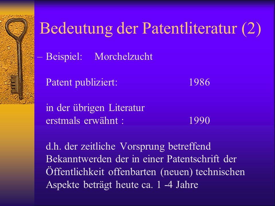 Bedeutung der Patentliteratur (2) –Beispiel: Morchelzucht Patent publiziert: 1986 in der übrigen Literatur erstmals erwähnt : 1990 d.h. der zeitliche