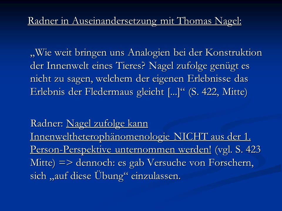 Radner in Auseinandersetzung mit Thomas Nagel: Radner in Auseinandersetzung mit Thomas Nagel: Wie weit bringen uns Analogien bei der Konstruktion der Innenwelt eines Tieres.