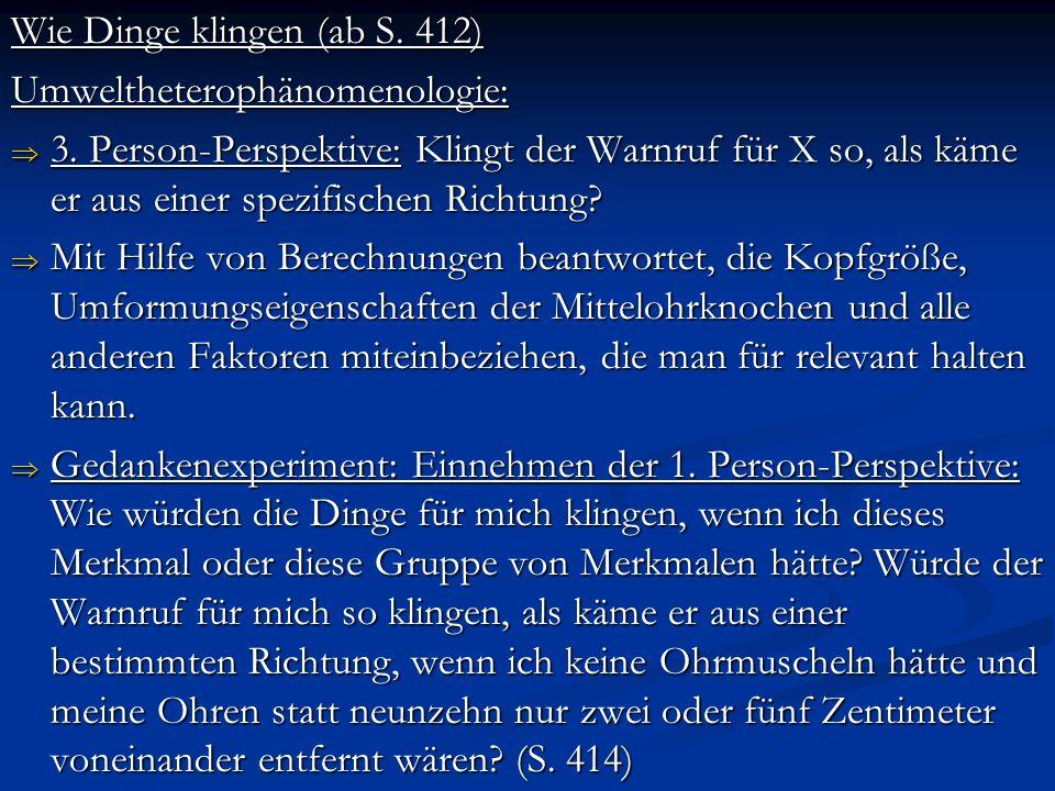 Wie Dinge klingen (ab S.412) Umweltheterophänomenologie: 3.