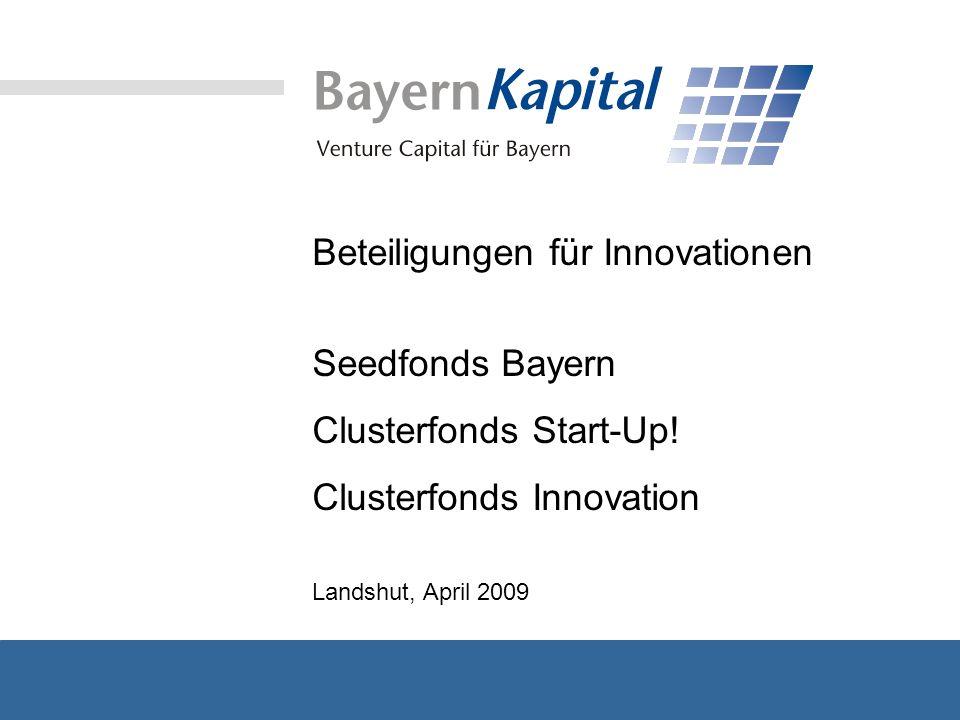 Gründung im Jahr 1995 auf Initiative der Bayerischen Staatsregierung im Rahmen der Offensive Zukunft Bayern Ziel: Finanzierung von vorrangig jungen, innovativen und technologieorientierten Unternehmen in Bayern mit Beteiligungskapital Bayern Kapital Bisher ca.