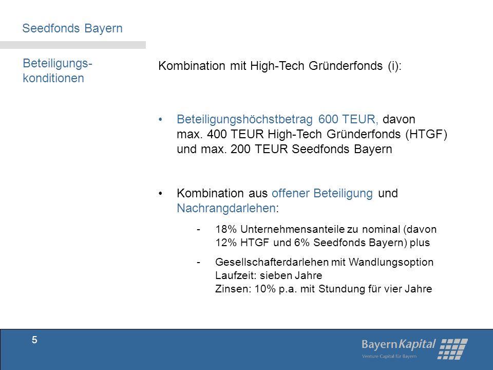 Beteiligungs- konditionen Kombination mit High-Tech Gründerfonds (II): Eigenbeteiligung: max.