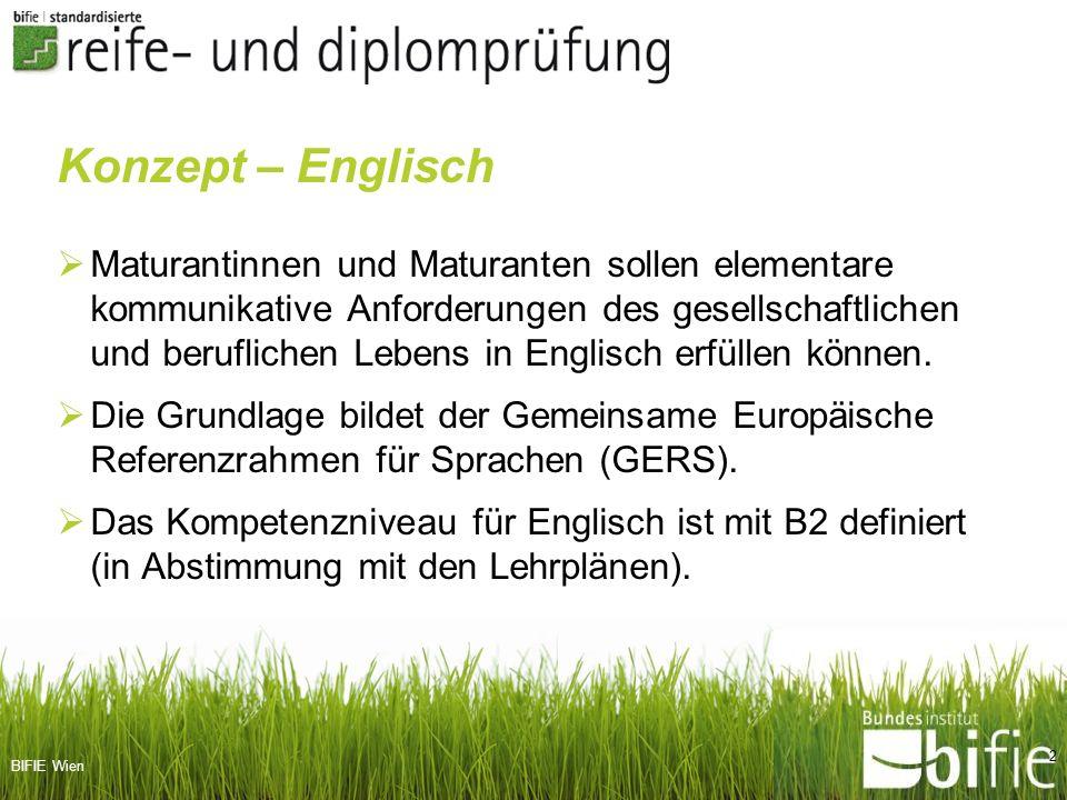 BIFIE Wien 3 Kompetenzbereiche: Leseverständnis – 60 Minuten Hörverständnis – 40-45 Minuten Schreibkompetenz – 195-200 Minuten Aufgabenmodell SRDP