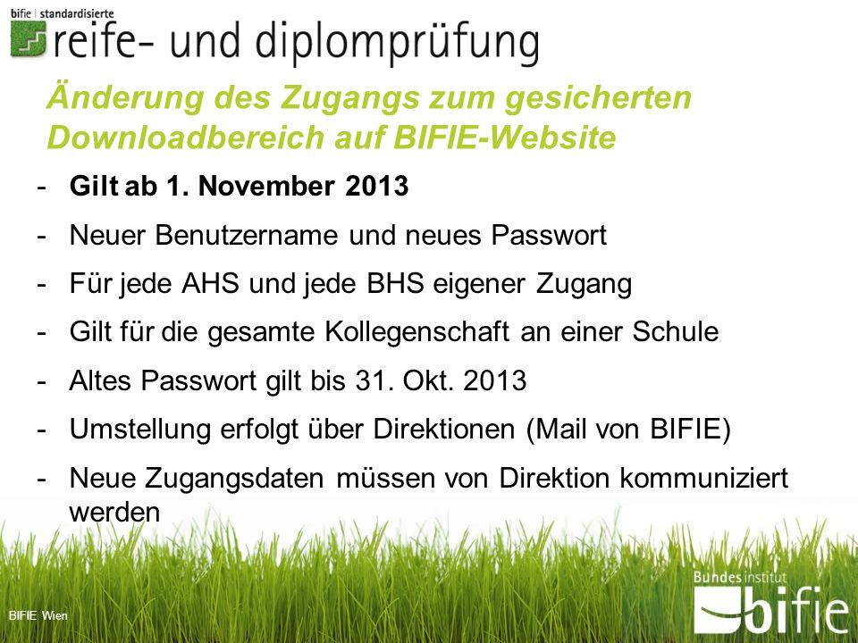 BIFIE Wien Änderung des Zugangs zum gesicherten Downloadbereich auf BIFIE-Website -Gilt ab 1. November 2013 -Neuer Benutzername und neues Passwort -Fü