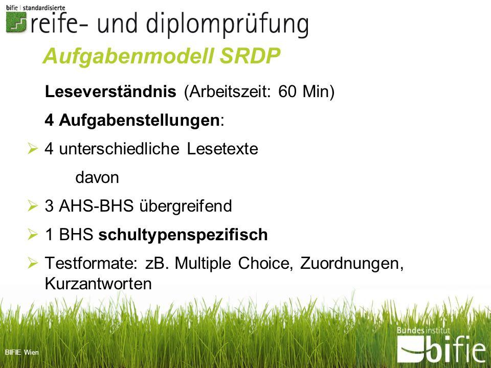 BIFIE Wien Leseverständnis (Arbeitszeit: 60 Min) 4 Aufgabenstellungen: 4 unterschiedliche Lesetexte davon 3 AHS-BHS übergreifend 1 BHS schultypenspezi