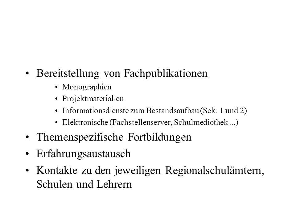 Bereitstellung von Fachpublikationen Monographien Projektmaterialien Informationsdienste zum Bestandsaufbau (Sek. 1 und 2) Elektronische (Fachstellens