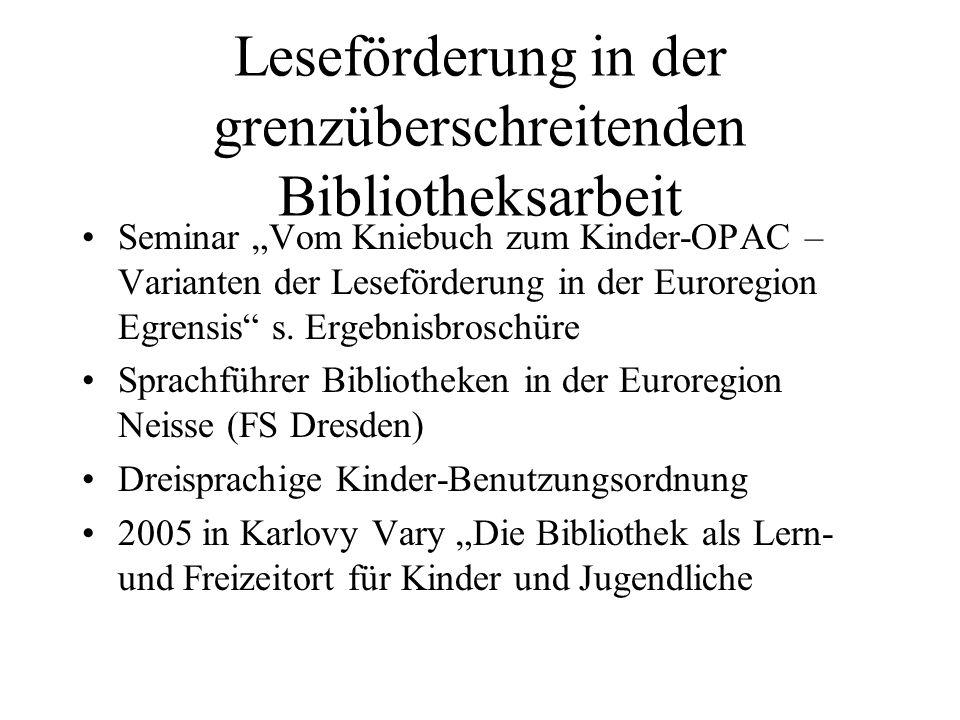 Leseförderung in der grenzüberschreitenden Bibliotheksarbeit Seminar Vom Kniebuch zum Kinder-OPAC – Varianten der Leseförderung in der Euroregion Egre