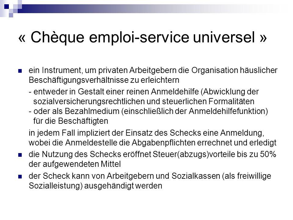 « Chèque emploi-service universel » ein Instrument, um privaten Arbeitgebern die Organisation häuslicher Beschäftigungsverhältnisse zu erleichtern - e