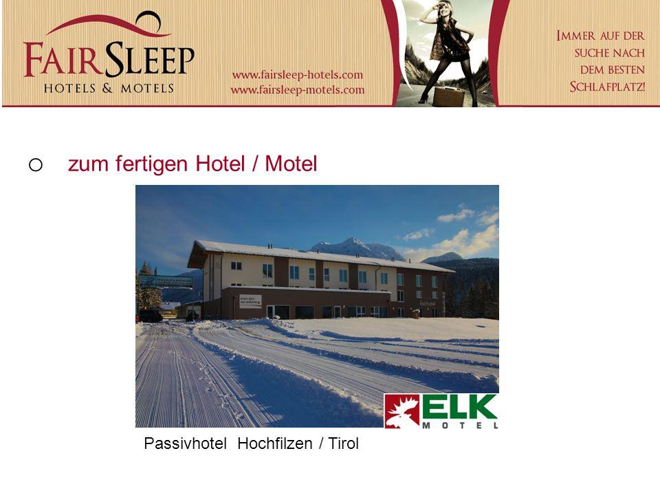 o zum fertigen Hotel / Motel Passivhotel Hochfilzen / Tirol