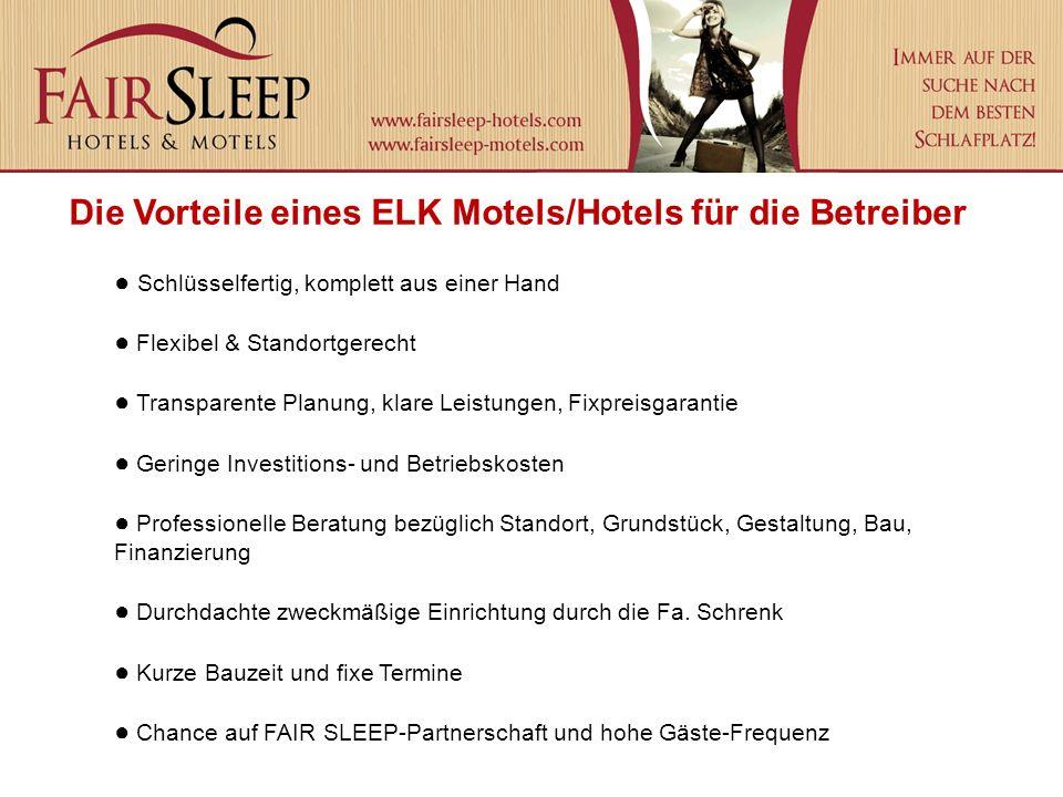 Die Vorteile eines ELK Motels/Hotels für die Betreiber Schlüsselfertig, komplett aus einer Hand Flexibel & Standortgerecht Transparente Planung, klare