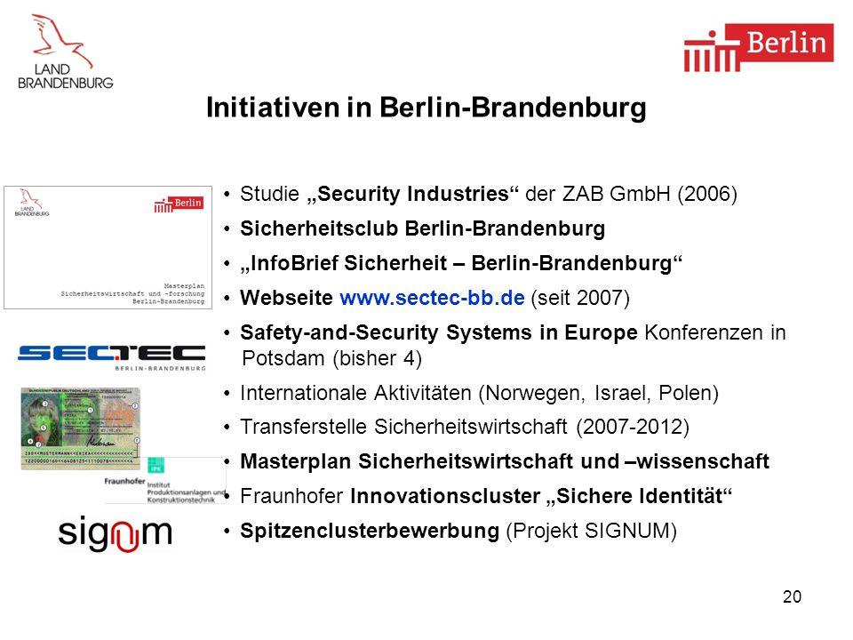 20 Studie Security Industries der ZAB GmbH (2006) Sicherheitsclub Berlin-Brandenburg InfoBrief Sicherheit – Berlin-Brandenburg Webseite www.sectec-bb.