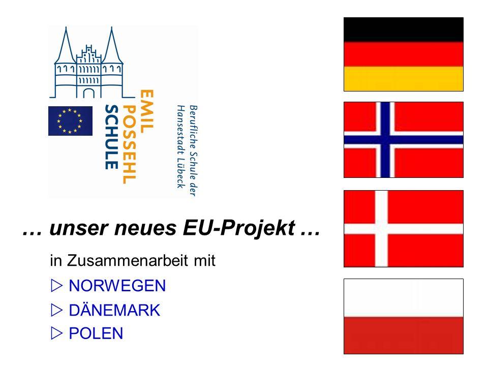 … unser neues EU-Projekt … in Zusammenarbeit mit DÄNEMARK NORWEGEN POLEN