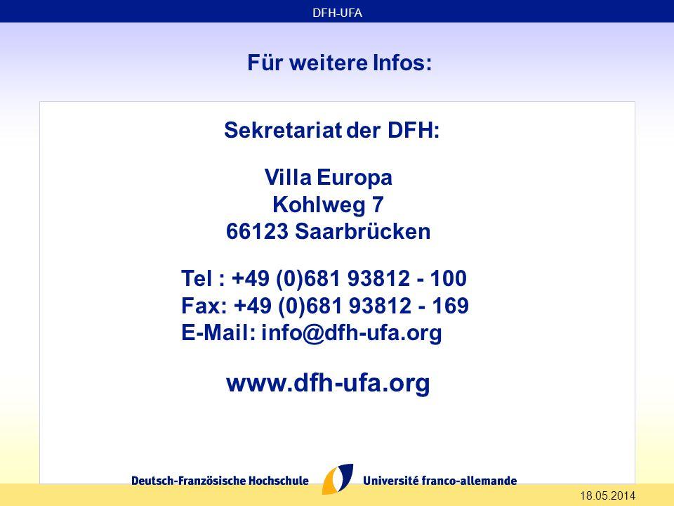 Für weitere Infos: Sekretariat der DFH: Villa Europa Kohlweg 7 66123 Saarbrücken Tel : +49 (0)681 93812 - 100 Fax: +49 (0)681 93812 - 169 E-Mail: info@dfh-ufa.org www.dfh-ufa.org DFH-UFA