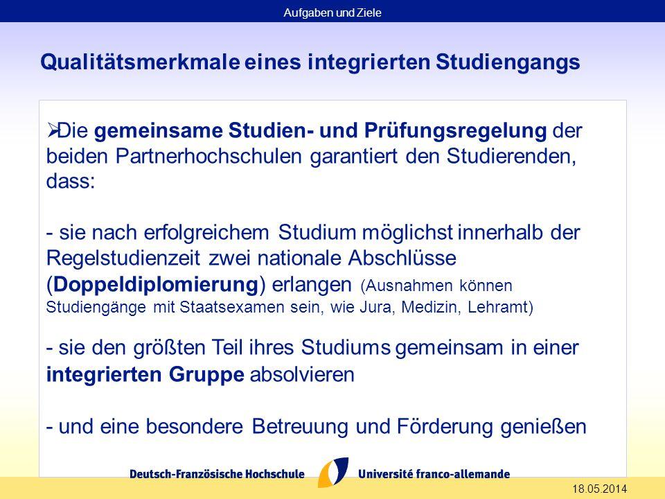 18.05.2014 Qualitätsmerkmale eines integrierten Studiengangs Die gemeinsame Studien- und Prüfungsregelung der beiden Partnerhochschulen garantiert den