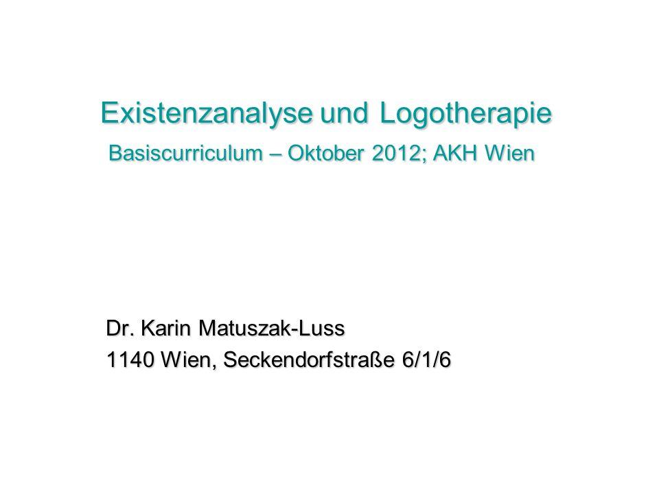 Existenzanalyse und Logotherapie Basiscurriculum – Oktober 2012; AKH Wien Dr.