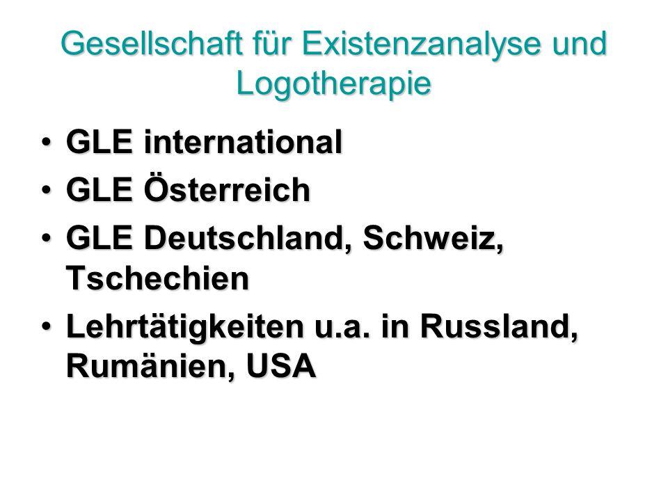 Gesellschaft für Existenzanalyse und Logotherapie GLE internationalGLE international GLE ÖsterreichGLE Österreich GLE Deutschland, Schweiz, TschechienGLE Deutschland, Schweiz, Tschechien Lehrtätigkeiten u.a.