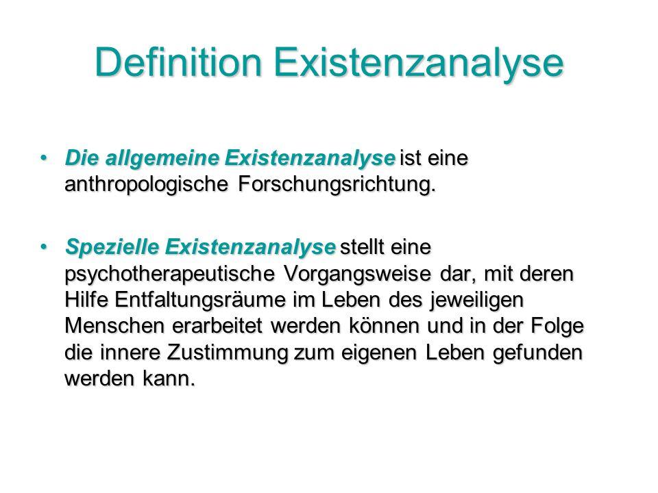 Definition Existenzanalyse Die allgemeine Existenzanalyse ist eine anthropologische Forschungsrichtung.Die allgemeine Existenzanalyse ist eine anthropologische Forschungsrichtung.