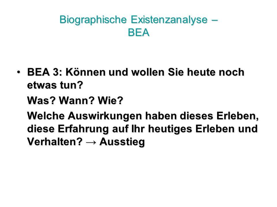 Biographische Existenzanalyse – BEA BEA 3: Können und wollen Sie heute noch etwas tun?BEA 3: Können und wollen Sie heute noch etwas tun.