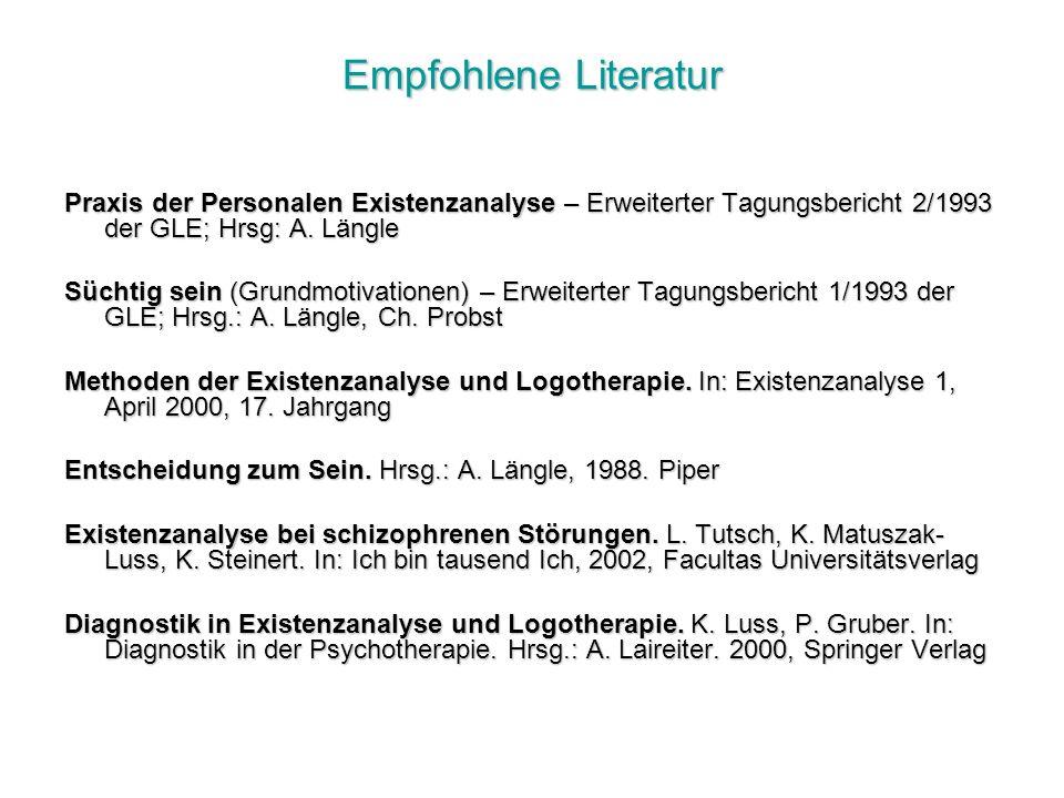 Empfohlene Literatur Praxis der Personalen Existenzanalyse – Erweiterter Tagungsbericht 2/1993 der GLE; Hrsg: A.