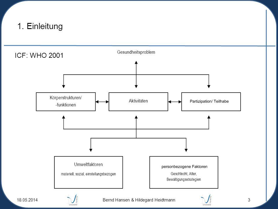 18.05.2014 Bernd Hansen & Hildegard Heidtmann 3 1. Einleitung ICF: WHO 2001