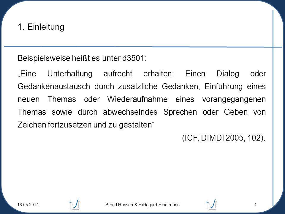 1. Einleitung Beispielsweise heißt es unter d3501: Eine Unterhaltung aufrecht erhalten: Einen Dialog oder Gedankenaustausch durch zusätzliche Gedanken