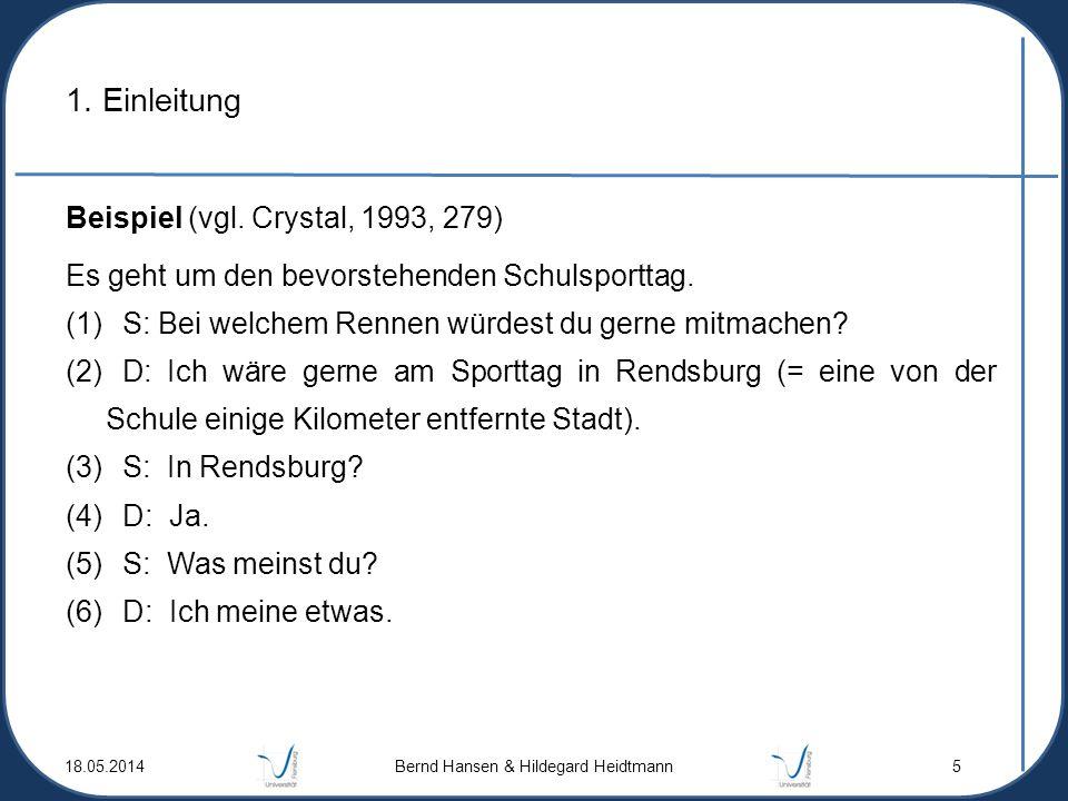 1. Einleitung Beispiel (vgl. Crystal, 1993, 279) Es geht um den bevorstehenden Schulsporttag. (1) S: Bei welchem Rennen würdest du gerne mitmachen? (2