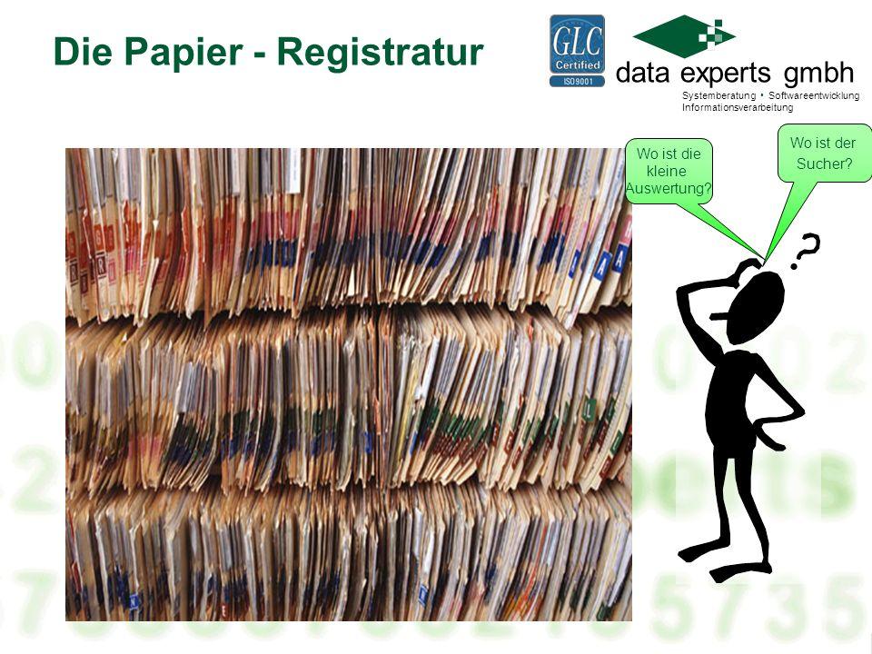 data experts gmbh Systemberatung Softwareentwicklung Informationsverarbeitung Die Papier - Registratur Wo ist der Sucher.