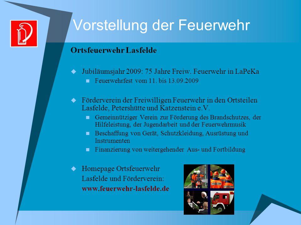 Vorstellung der Feuerwehr Ortsfeuerwehr Lasfelde Jubiläumsjahr 2009: 75 Jahre Freiw. Feuerwehr in LaPeKa Feuerwehrfest vom 11. bis 13.09.2009 Förderve
