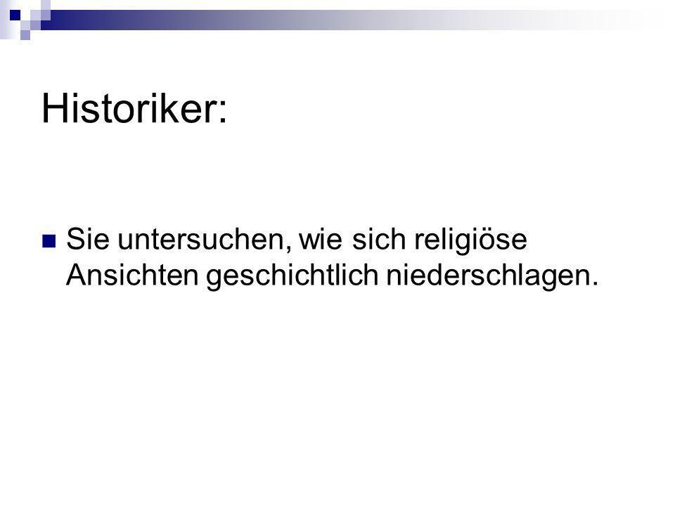 Theologen: Theologen befassen sich in der Regel mit der eigenen Religion.