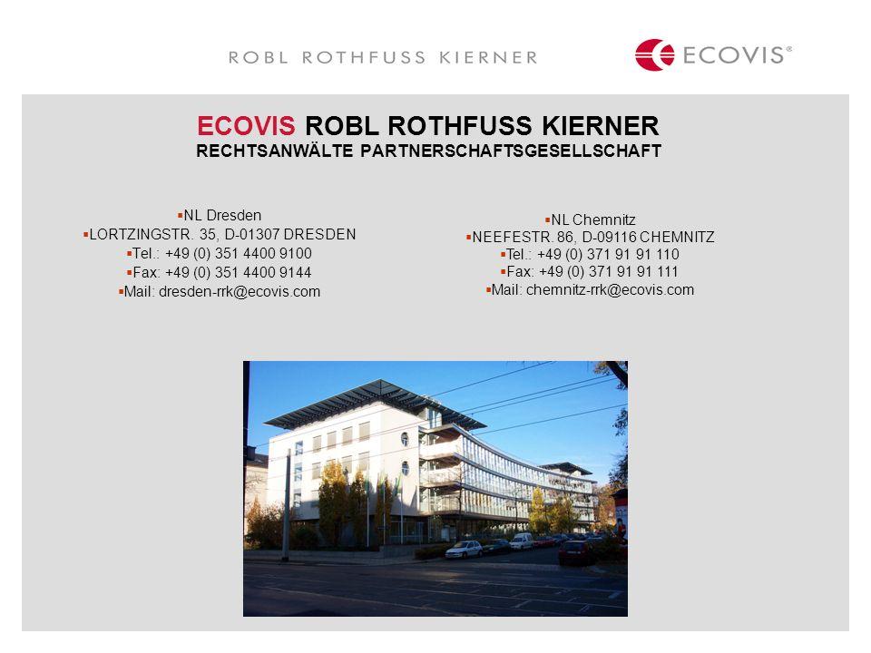 NL Dresden LORTZINGSTR. 35, D-01307 DRESDEN Tel.: +49 (0) 351 4400 9100 Fax: +49 (0) 351 4400 9144 Mail: dresden-rrk@ecovis.com ECOVIS ROBL ROTHFUSS K