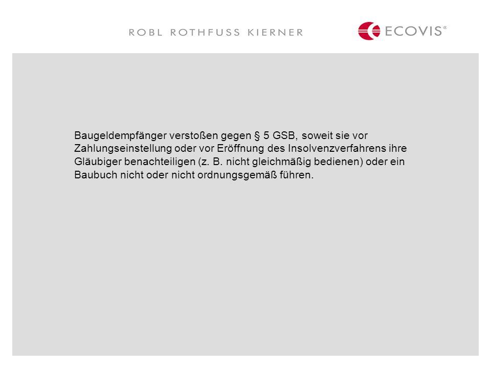 Baugeldempfänger verstoßen gegen § 5 GSB, soweit sie vor Zahlungseinstellung oder vor Eröffnung des Insolvenzverfahrens ihre Gläubiger benachteiligen
