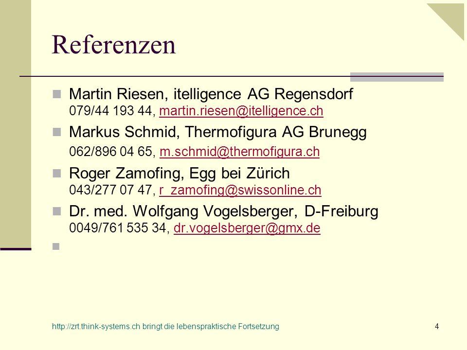 http://zrt.think-systems.ch bringt die lebenspraktische Fortsetzung5 Und jetzt, wie weiter .