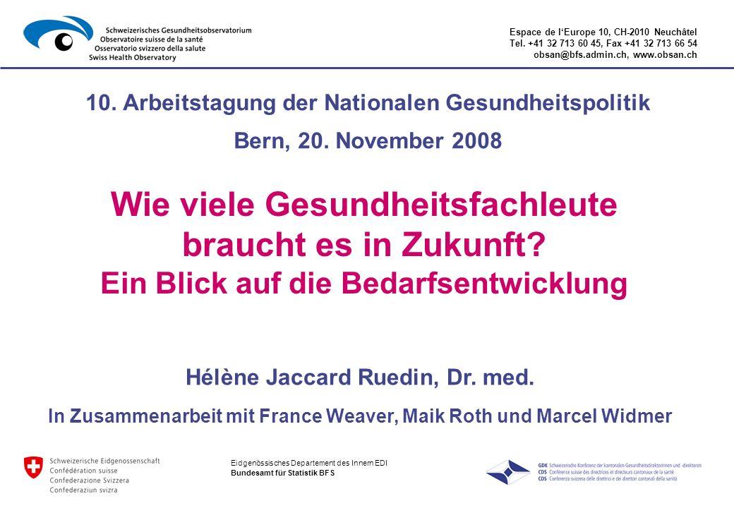 Espace de lEurope 10, CH-2010 Neuchâtel Tel. +41 32 713 60 45, Fax +41 32 713 66 54 obsan@bfs.admin.ch, www.obsan.ch 10. Arbeitstagung der Nationalen