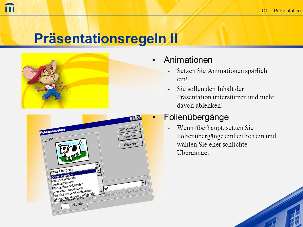 ICT – Präsentation Präsentationsregeln I Folien -Die Folien sollen einheitlich gestaltet werden.