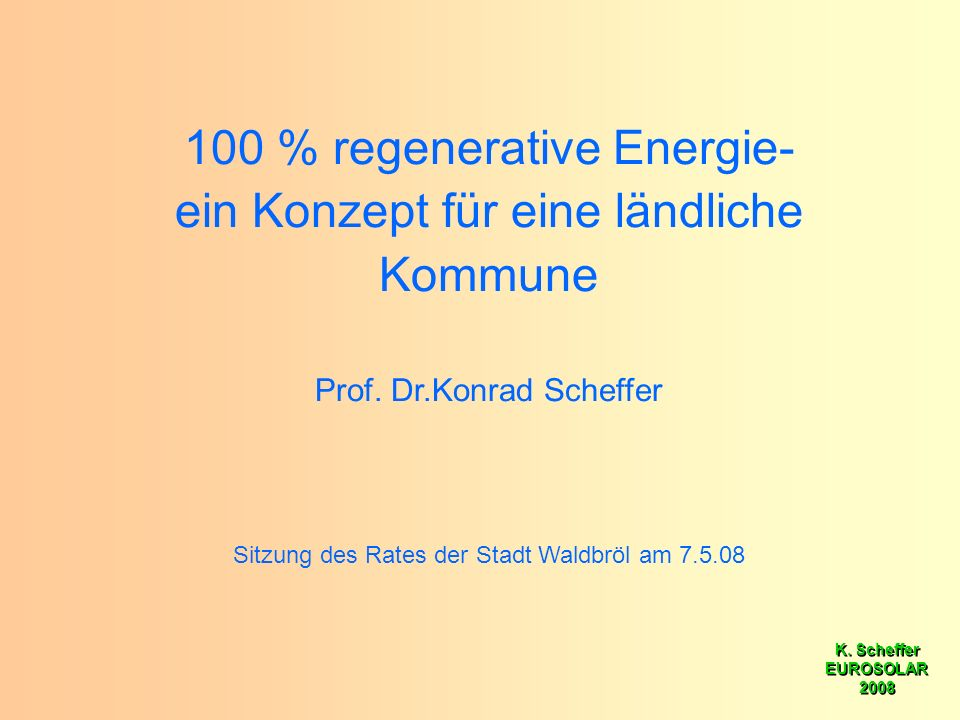 K. Scheffer EUROSOLAR 2008 K. Scheffer EUROSOLAR 2008