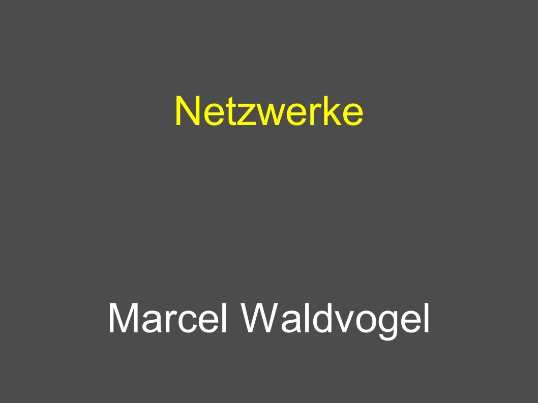 Netzwerke Marcel Waldvogel