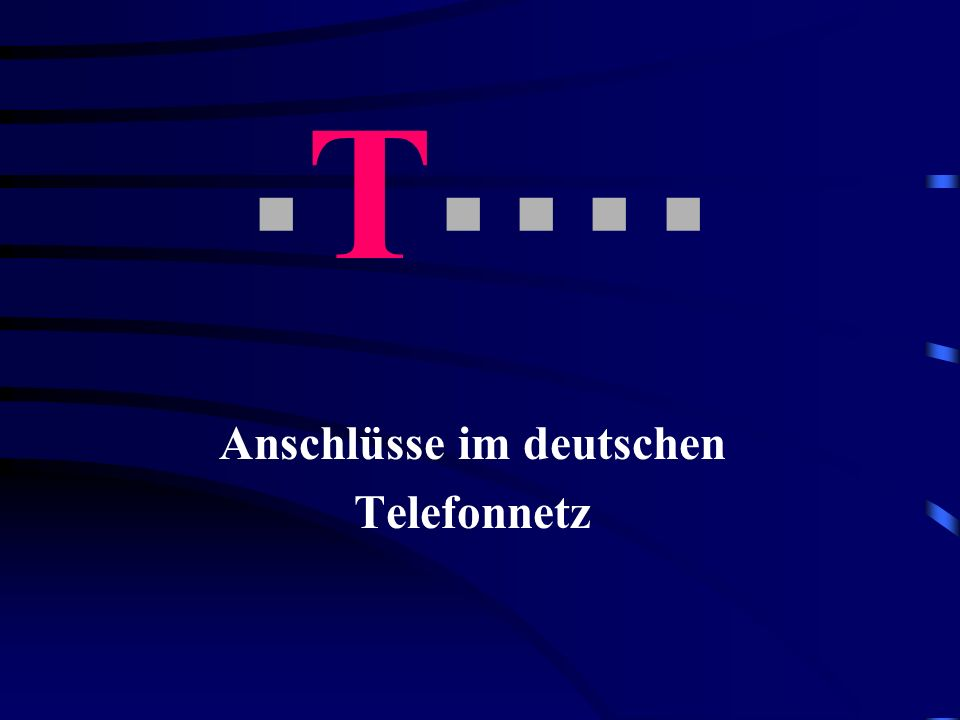 T Anschlüsse im deutschen Telefonnetz