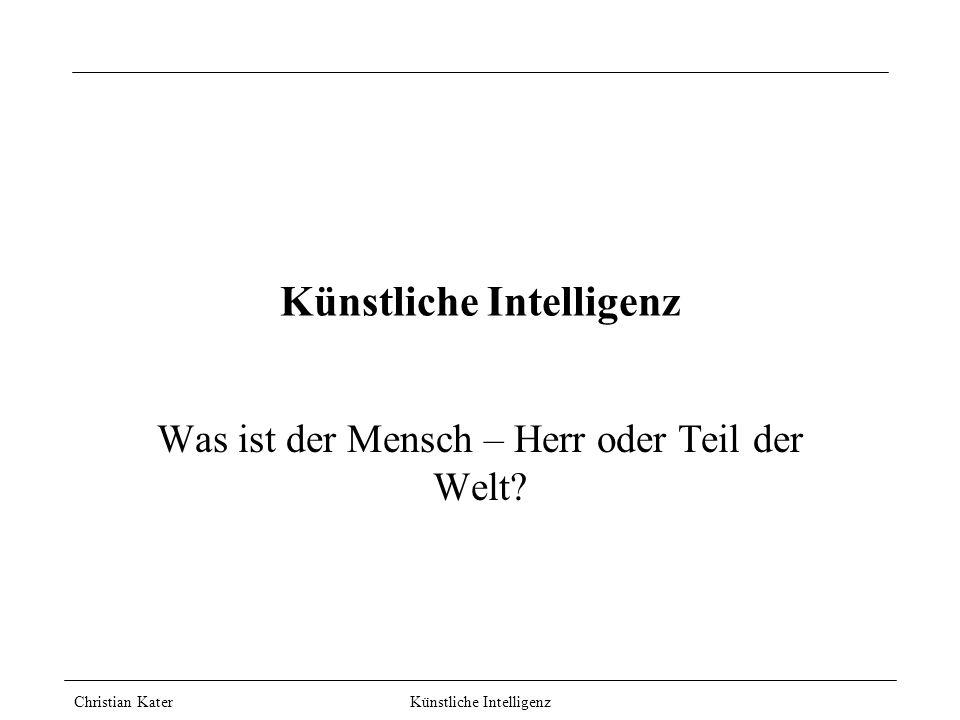 Christian Kater Künstliche Intelligenz Künstliche Intelligenz Was ist der Mensch – Herr oder Teil der Welt?