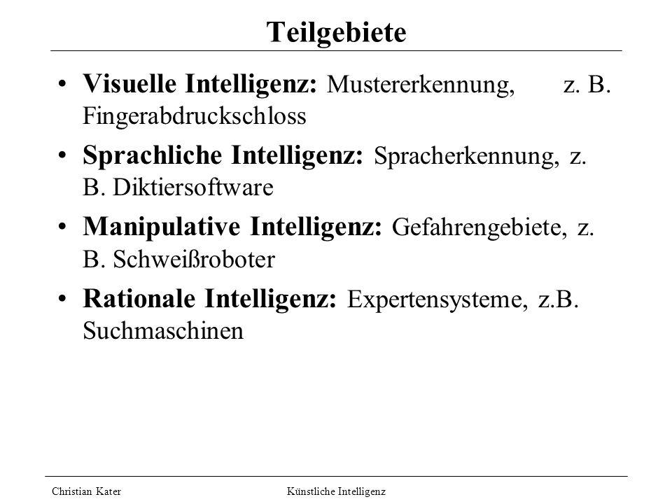Christian Kater Künstliche Intelligenz Definition Allgemein: Software, die menschliches Handeln nachahmen kann Allan Turing: Erstes Testverfahren in d
