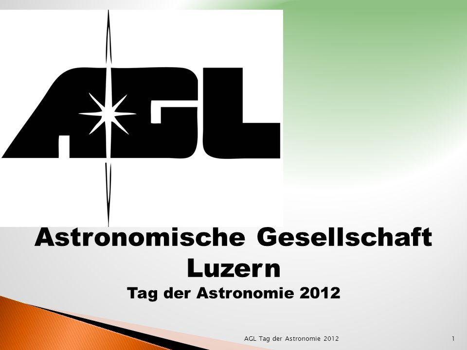 Astronomische Gesellschaft Luzern Tag der Astronomie 2012 1AGL Tag der Astronomie 2012