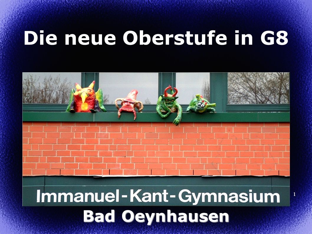 1 Die neue Oberstufe in G8 Bad Oeynhausen