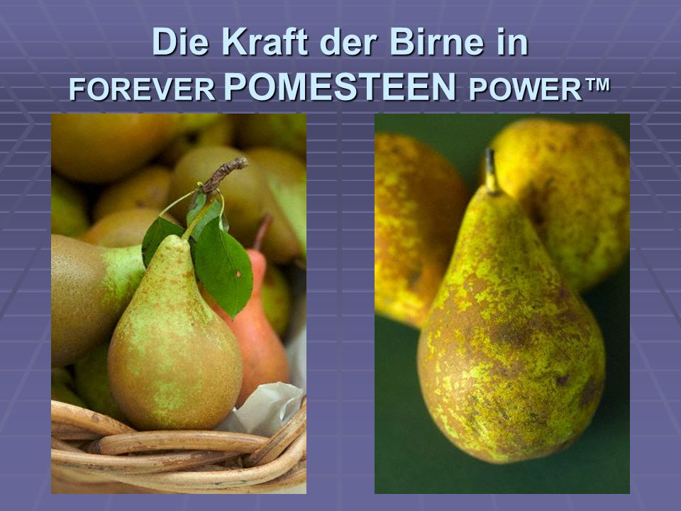 Die Kraft der Birne in FOREVER POMESTEEN POWER