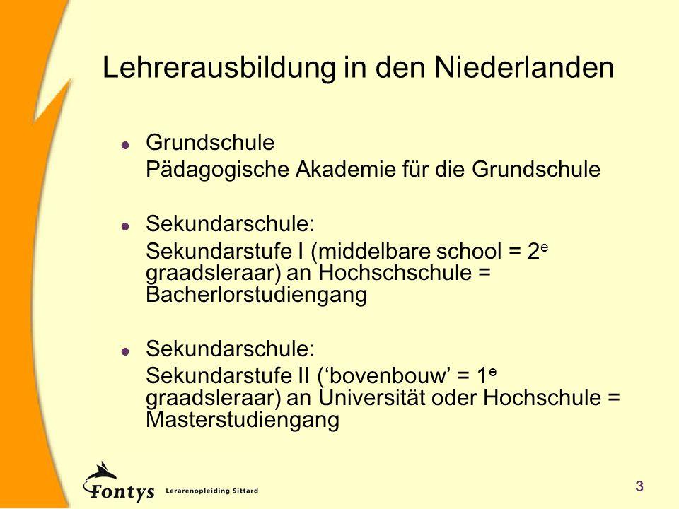 4 Lehrerausbildung in den Niederlanden Fontys Hogescholen l 38 Institute l 35.000 Studenten l 3.800 Mitarbeiter l Über 200 Bachelorstudiengänge l 24 Masterstudiengänge l 7 Pädagogische Akademien (Grundschullehrerausbildung) l 3 Lehrerausbildungen (Sekundarstufe I)
