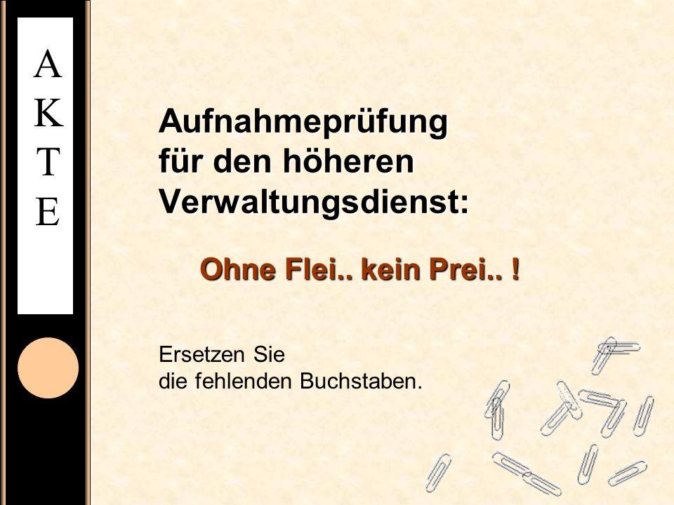 AKTEAKTE Aufnahmeprüfung für den höheren Verwaltungsdienst: Ohne Flei..